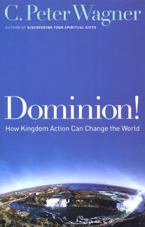 Dominion! - How Kingdom Action Can Change The World