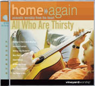 Home Again CD - All Who Are Thirsty