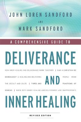 Deliverance and Inner Healing - by Sandford, John Loren / Sandford, Mark