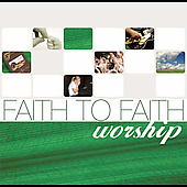 Faith to Faith Worship CD