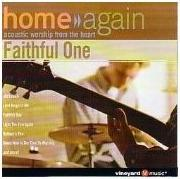 Home Again - Faithful One, CD