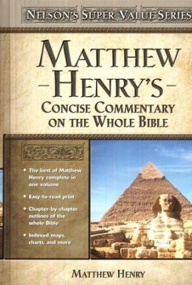 Matthew Henry's Concise Commentary of the Whole Bible